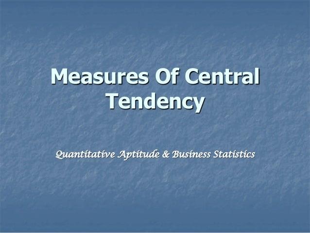 Measures Of Central Tendency Quantitative Aptitude & Business Statistics
