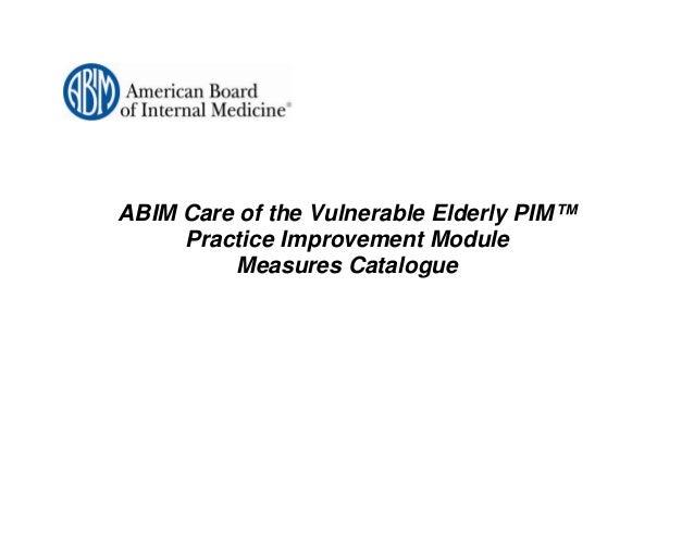 ABIM Care of the Vulnerable Elderly PIM™     Practice Improvement Module          Measures Catalogue
