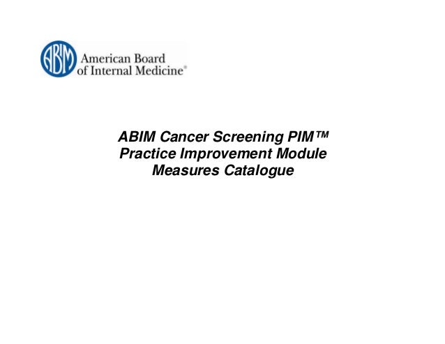 ABIM Cancer Screening PIM™Practice Improvement Module    Measures Catalogue