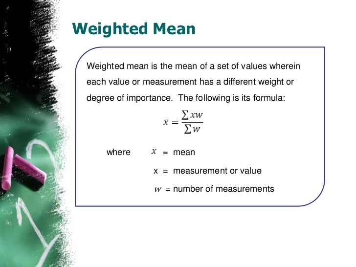 average weighted mean formula for thesis Weighted mean also called weighted average a mean where some values contribute more than others mean when we do a simple mean (or average).