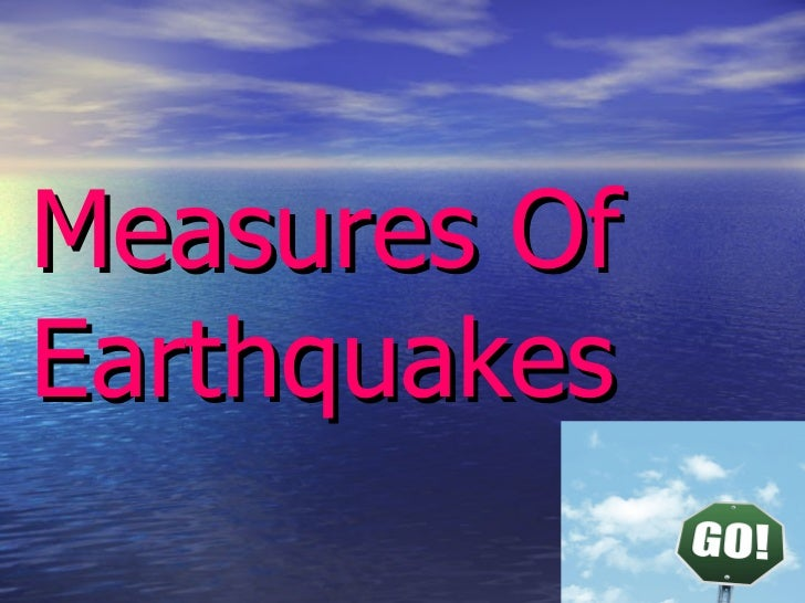 Measures Of Earthquakes