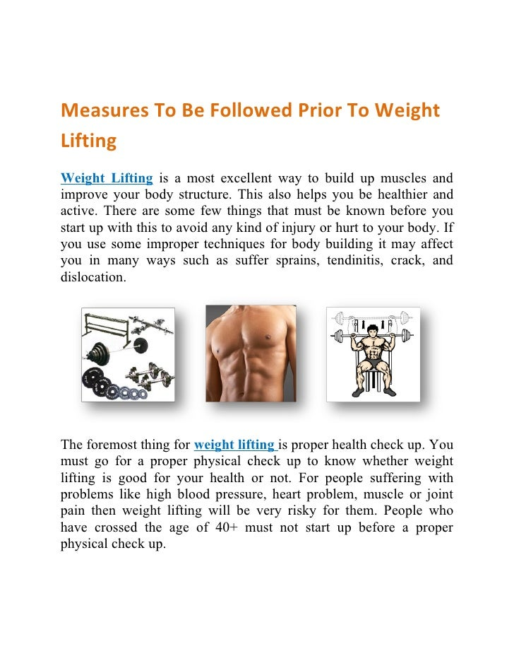 Measures To Be Followed Prior To Weight Lifting Weight Lifting is a most excellent way to build up muscles and improve you...