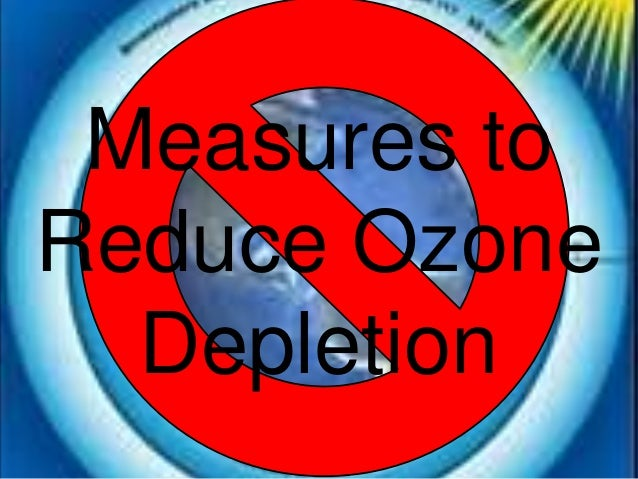 Secondary 2 Geography-Measures to Reduce Ozone Depletion