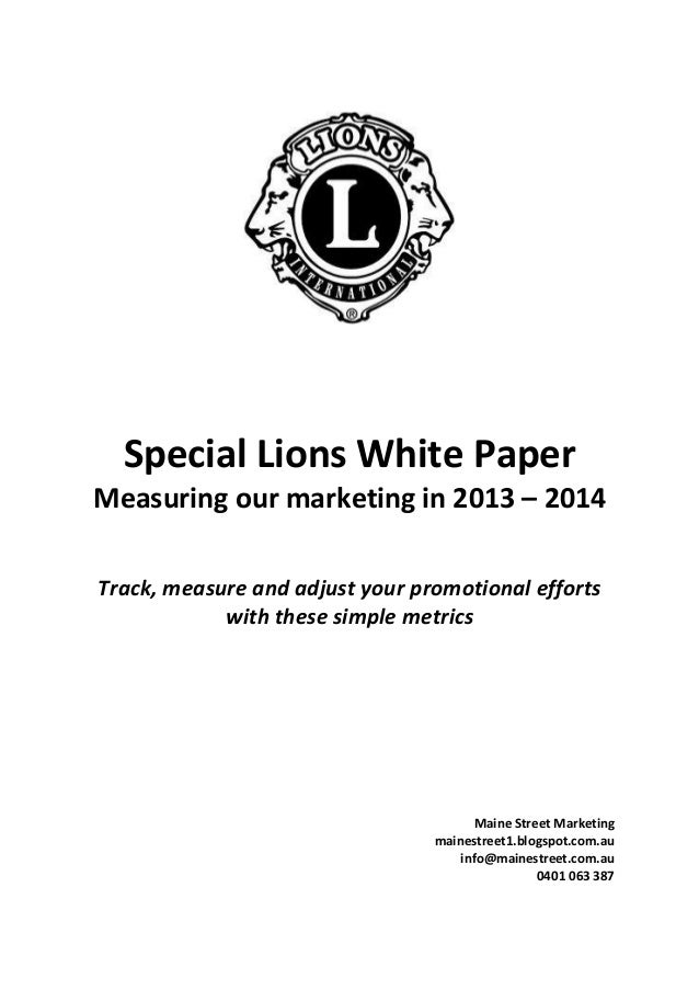 Special Lions White PaperMeasuring our marketing in 2013 – 2014Track, measure and adjust your promotional efforts         ...