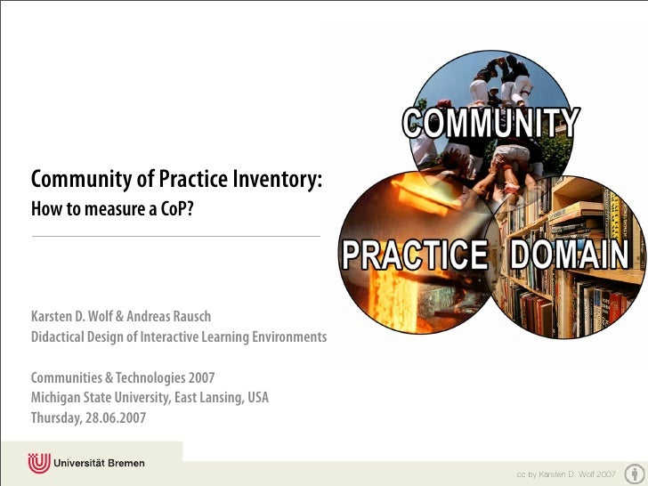Community of Practice Inventory: How to measure a CoP?    Karsten D. Wolf & Andreas Rausch Didactical Design of Interactiv...