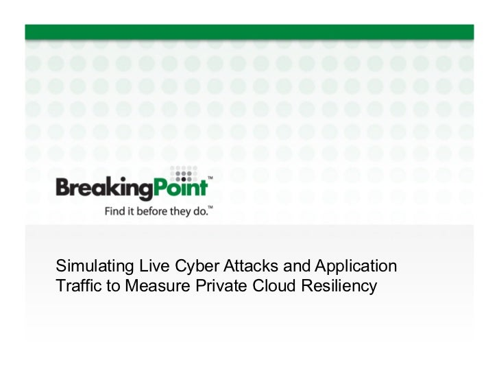 Simulating Live Cyber Attacks and ApplicationTraffic to Measure Private Cloud Resiliency