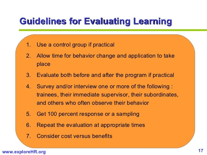 evaluate how learning activities affect practice Program evaluation focusing the evaluation what are you going to evaluate define what you intend to evaluate learning styles of target audiences activities affect their 5.