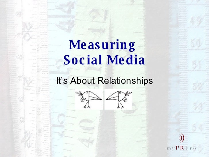 Measuring  Social Media It's About Relationships