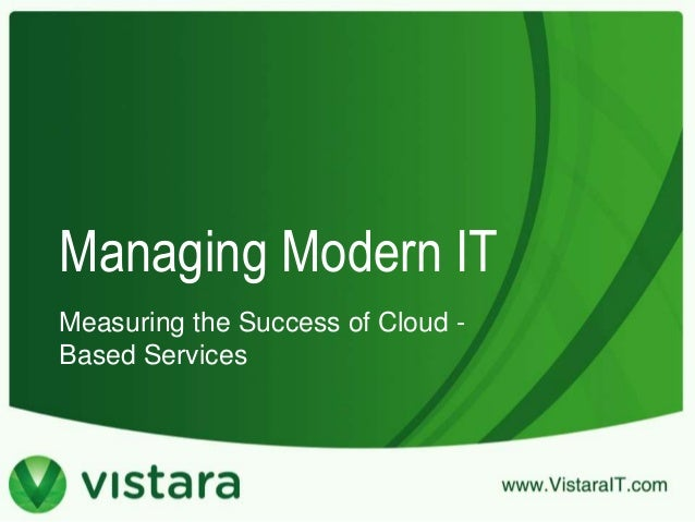 Managing Modern IT Measuring the Success of Cloud - Based Services