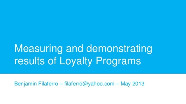 Measuring and demonstrating results of loyalty programs