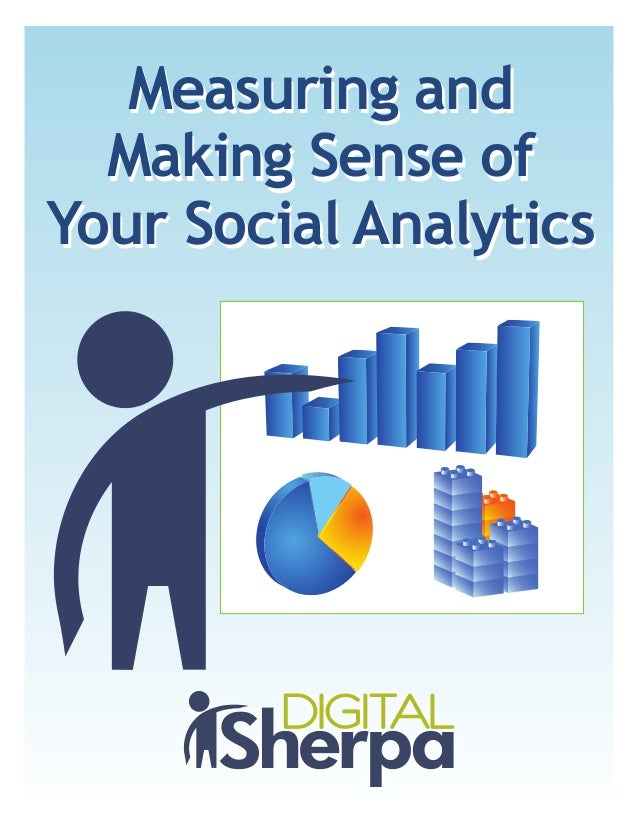 Measuring and making sense of your social analytics