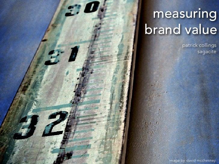 Measuring Brand Value | Patrick Collings 2010