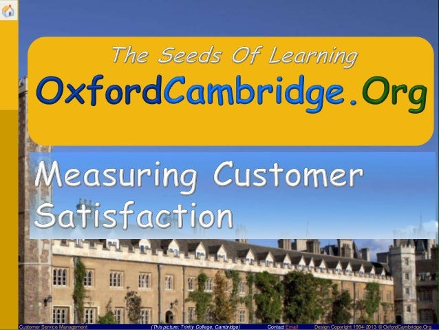 Customer Service Management  (This picture: Trinity College, Cambridge)  Contact Email  Design Copyright 1994-2013 © Oxfor...