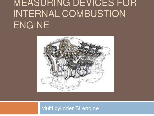 MEASURING DEVICES FOR INTERNAL COMBUSTION ENGINE  Multi cylinder SI engine