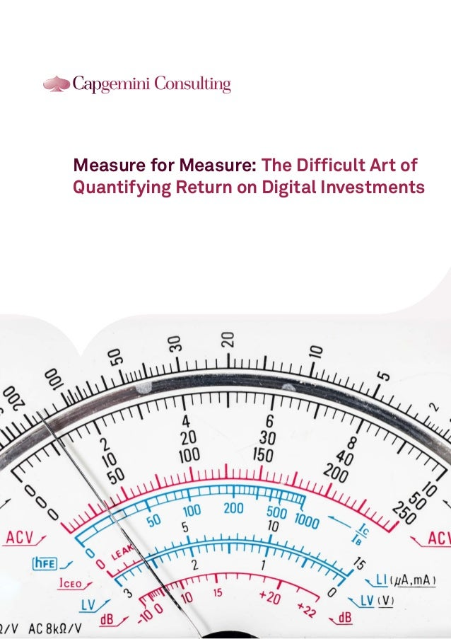 Measure for Measure: The Difficult Art of Quantifying Return on Digital Investments