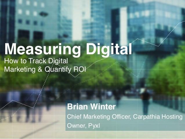 Measuring Digital: How to Track Digital Marketing & Quantify ROI