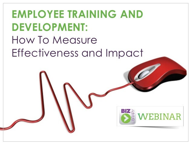 Employee Training and Development: How to Measure Effectiveness and Impact - Webinar 03.12.14
