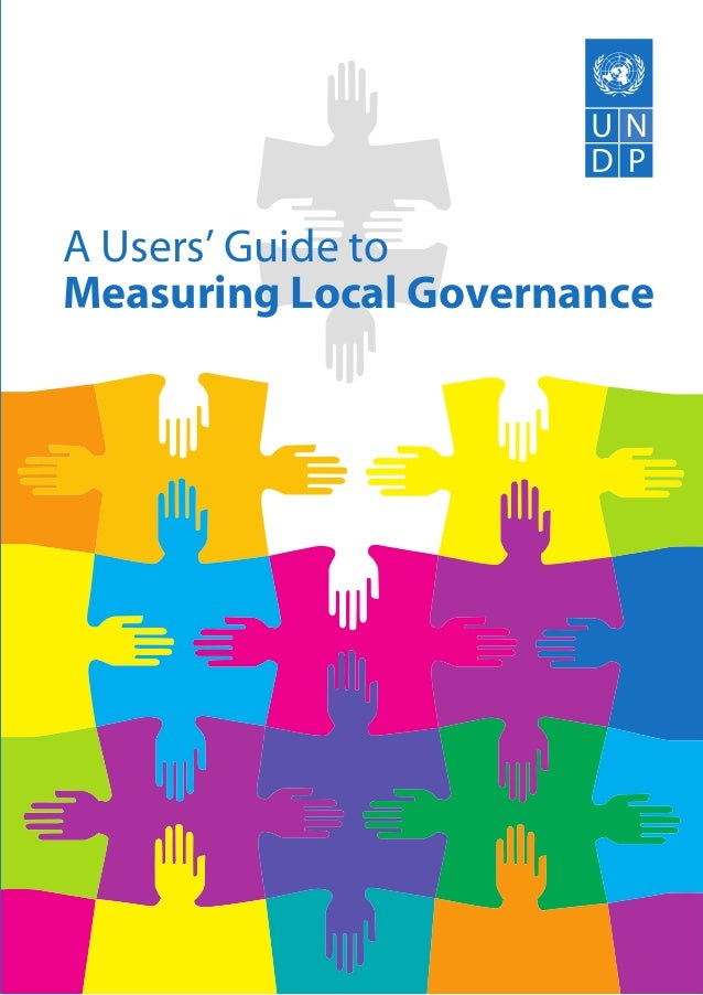 Measuring Local GovernanceA Users' Guide to   A Users' Guide to Measuring Local Governance   UNDP Oslo Governance Centre  ...
