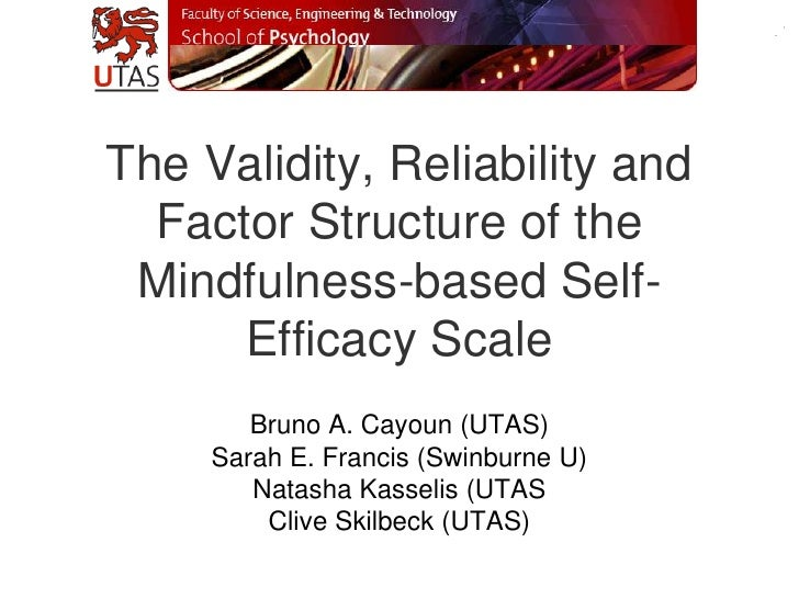 The Validity, Reliability and  Factor Structure of the Mindfulness-based Self-      Efficacy Scale        Bruno A. Cayoun ...