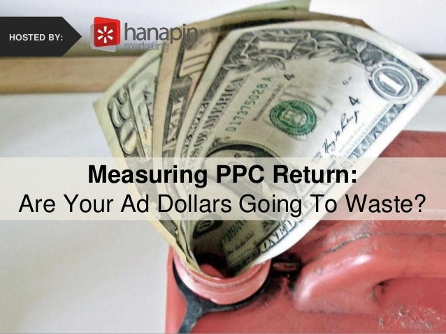 #thinkppc How to Recover from the Holidays Faster Than Your Competition HOSTED BY: Measuring PPC Return: Are Your Ad Dolla...