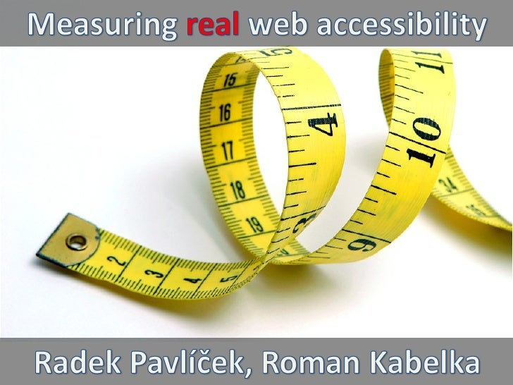 Measuring real accessibility
