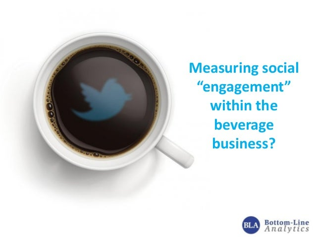 """Measuring social """"engagement"""" within the beverage business?"""