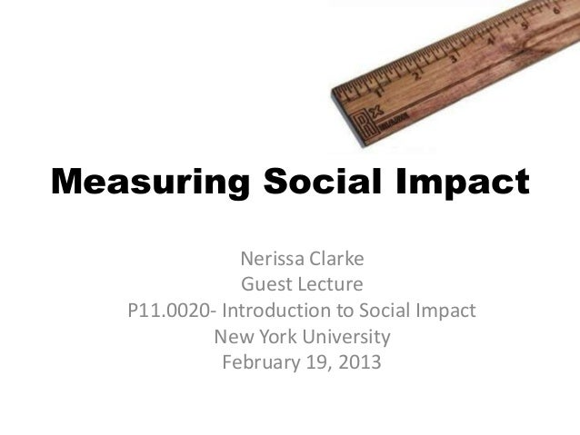 Measuring Social Impact               Nerissa Clarke               Guest Lecture   P11.0020- Introduction to Social Impact...
