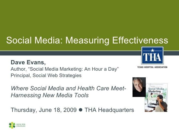 "Social Media: Measuring Effectiveness   Dave Evans,  Author, ""Social Media Marketing: An Hour a Day""  Principal, Social We..."