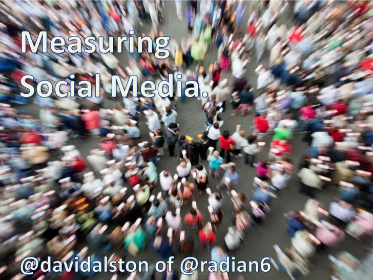 Measuring <br />Social Media.<br />@davidalston of @radian6<br />