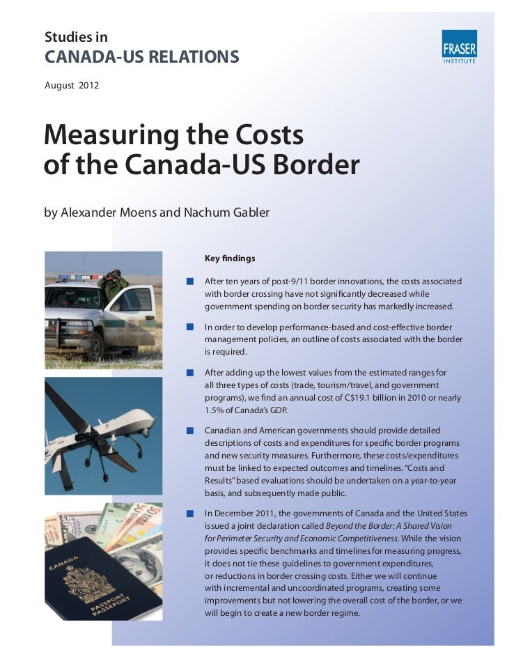 Studies inCANADA-US RELATIONSAugust 2012Measuring the Costsof the Canada-US Borderby Alexander Moens and Nachum Gabler    ...