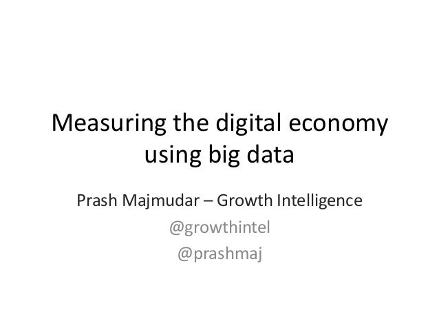 Measuring the Digital Economy using Big Data by Prash Majmudar