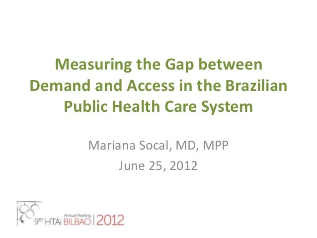 Measuring the Gap between Demand and Access in the Brazilian Public Health Care System