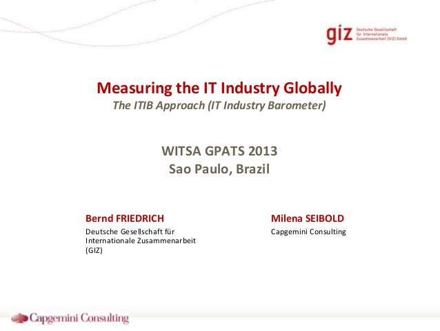 [GPATS 2013 ] Bernd FRIEDRICH and Milena SEIBOLD - Measuring the IT Industry Globally   the itib approach v0.4