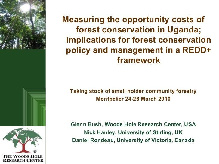 <ul><li>Measuring the opportunity costs of forest conservation in Uganda; implications for forest conservation policy and ...