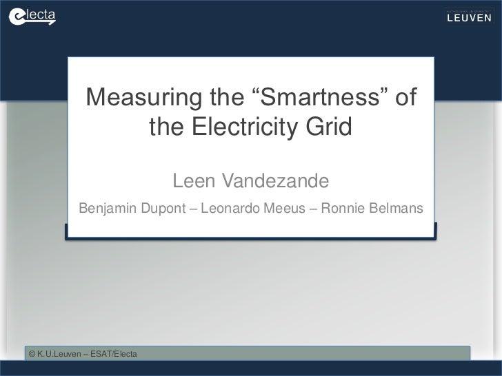 "Measuring the ""Smartness"" of                 the Electricity Grid                             Leen Vandezande           Be..."