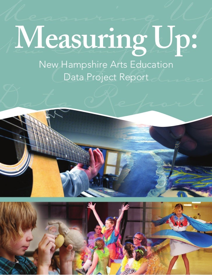 Measuring Up Measuring Up:New Hampshire     Arts Educat   New Hampshire Arts Education       Data Project Report Data Report
