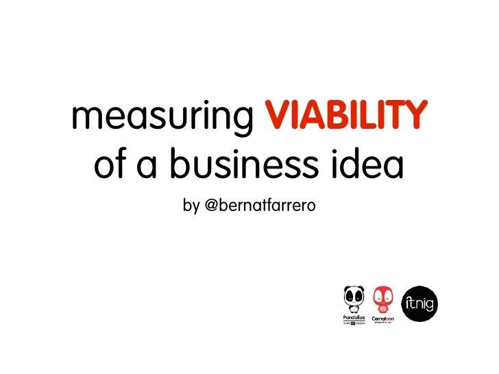 """""""Measuring viability of a business idea"""" por @bernatfarrero"""
