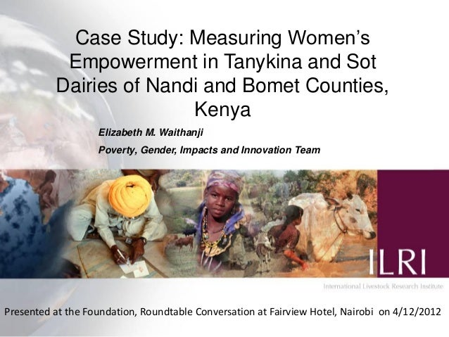 Case Study: Measuring Women's           Empowerment in Tanykina and Sot          Dairies of Nandi and Bomet Counties,     ...