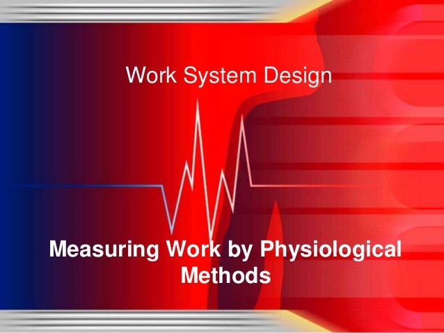 Measuring work by physiological methods