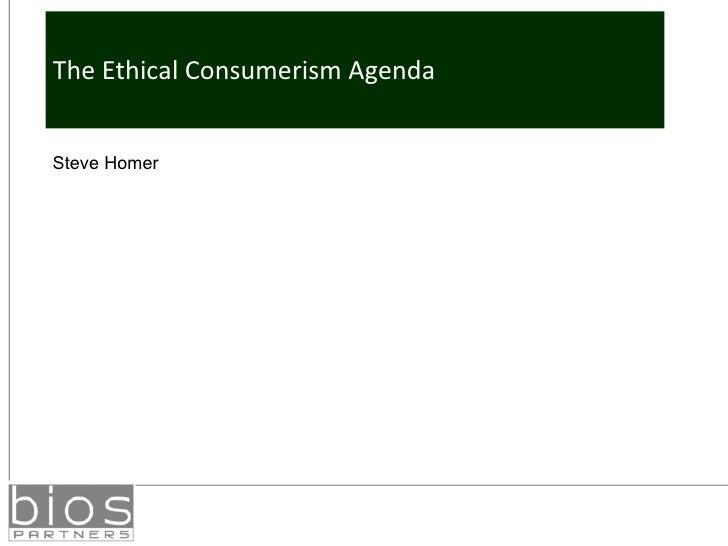 The Ethical Consumerism Agenda Steve Homer