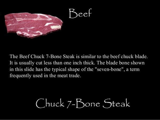 Beef Chuck Steak Bone in Beef The Beef Chuck 7-bone