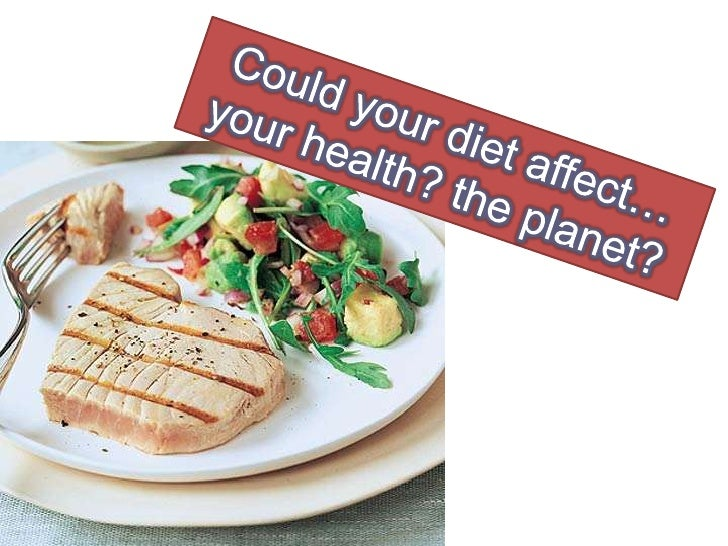 Could your diet affect…your health? the planet?<br />