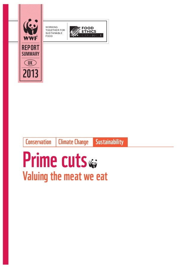 WORKING TOGETHER FOR SUSTAINABLE FOOD  REPORT  SUMMARY UK  2013  Conservation  Climate Change  Sustainability  Prime cuts~...