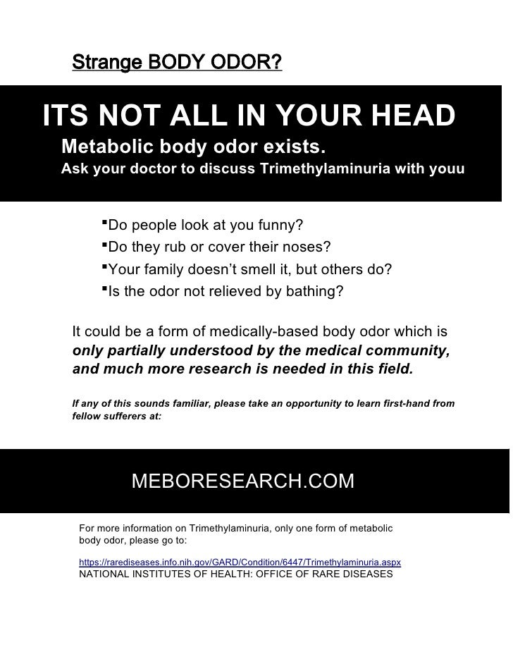 Strange BODY ODOR?  ITS NOT ALL IN YOUR HEAD  Metabolic body odor exists.  Ask your doctor to discuss Trimethylaminuria wi...