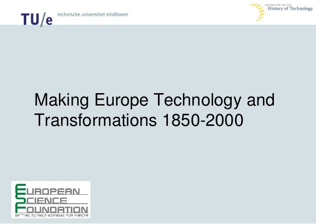 /history of technology Making Europe Technology and Transformations 1850-2000