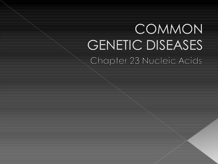 a survey on common genetic disorder Common statistical terms statistical term description examples incidence: the incidence of a gene mutation or a genetic disorder is the number of people who are born with the mutation or disorder in a specified group per year.