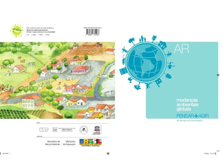 Este caderno é parte do material didático:vamos   cuidar   Mudanças Ambientais Globais: Brasildo          Pensar + agir na...