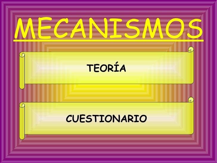 MECANISMOS TEORÍA CUESTIONARIO