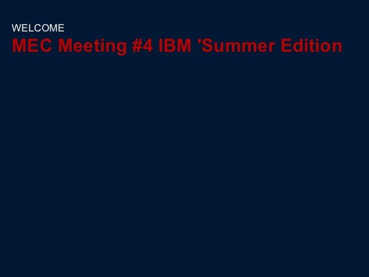 WELCOMEMEC Meeting #4 IBM Summer Edition