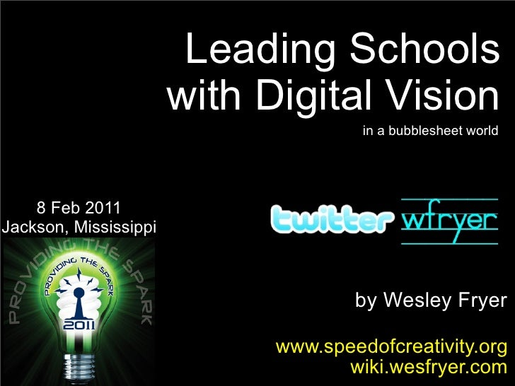 Leading Schools                       with Digital Vision                                      in a bubblesheet world    8...